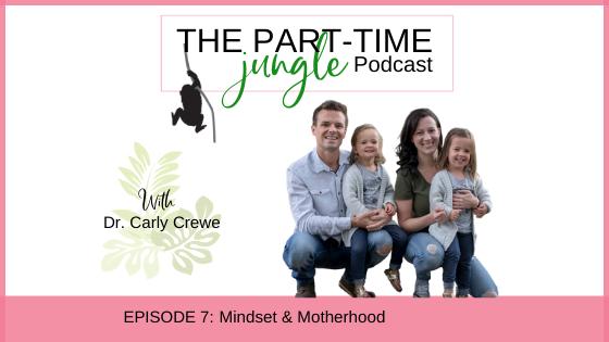 e007 – Mindset & Motherhood