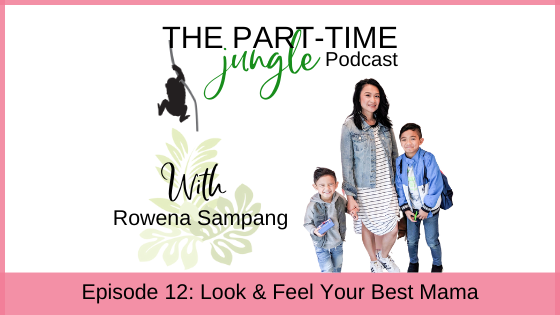 e012 – Look & Feel Your Best Mama