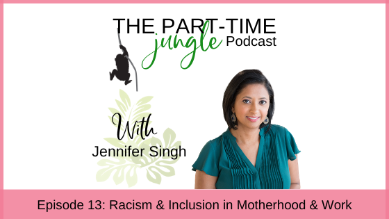 e013 – Racism & Inclusion in Motherhood & Work