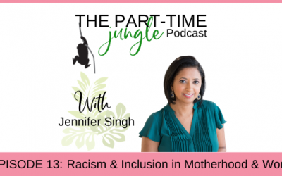 e013 – Racism & Inclusion in Motherhood & Work