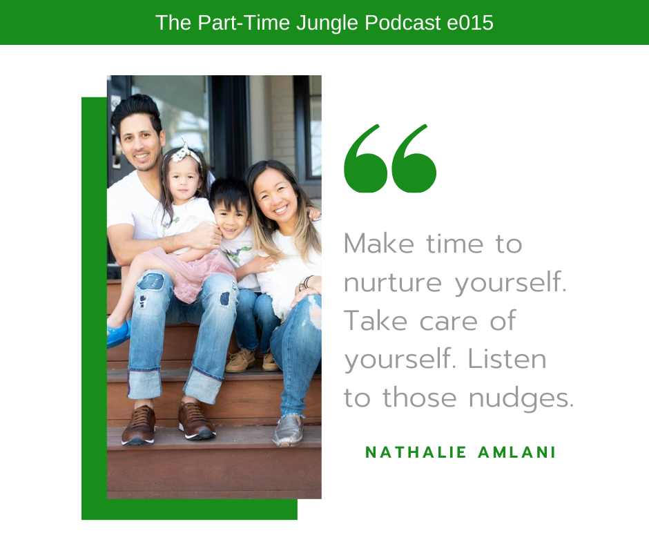 "Nathalie Amlani's words of wisdom are ""Make time to nurture yourself. Take care of yourself. Listen to those nudges."""