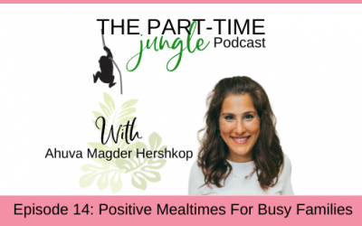 e014 – Positive Mealtimes For Busy Families