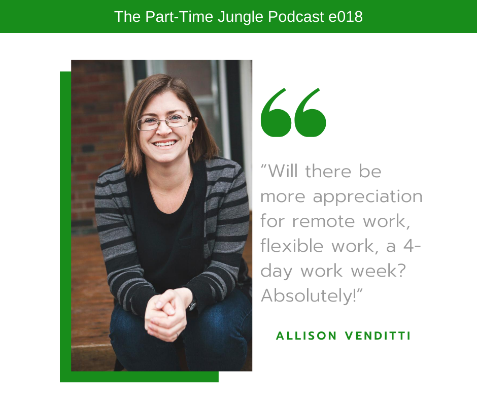 Allison Venditti, of Careerlove, says that there will be more appreciation for remote work, flexible work, and 4-day work weeks moving forward.
