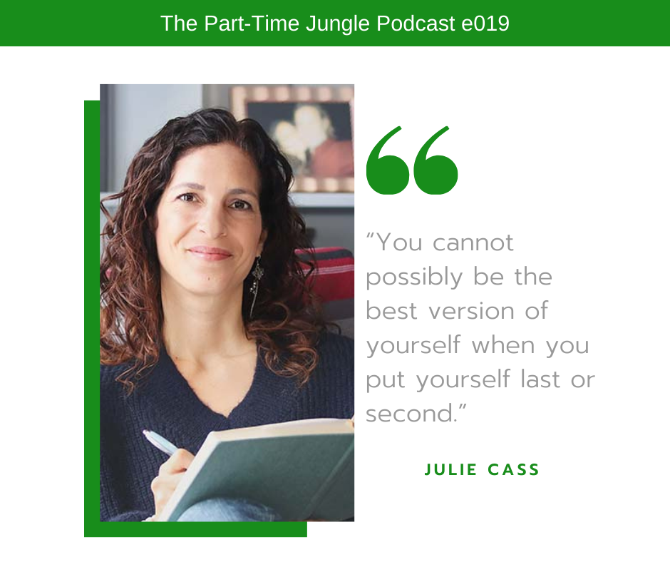 Julie Cass, the founder of The Positive Change Group, says we need to prioritize ourselves in motherhood in order to be the best version of ourselves.