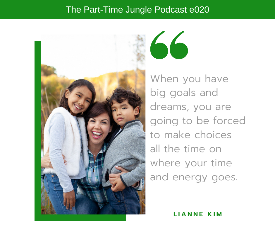 Lianne Kim, of Mamas & Co., talks about when you are dreaming big you will need to prioritize and make choices about where your time and energy goes.