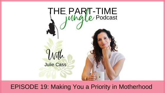 e019 – Making You a Priority in Motherhood