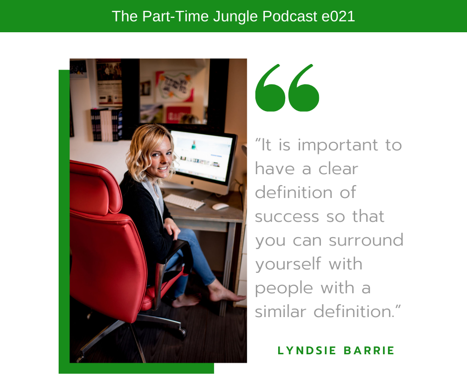 Lyndsie Barrie, of YYC Fempreneurs, says that you should have a clear definition of success and surround yourself with people with a similar definition.