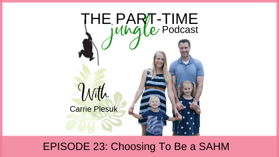 e023 – Choosing To Be a Stay-At-Home Mom