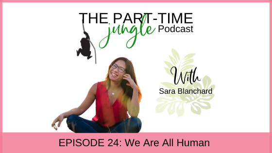 e024 – We Are All Human