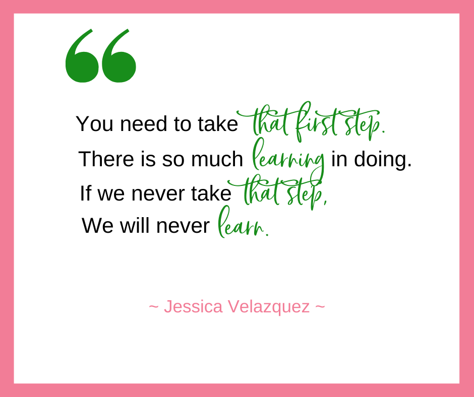 Jessica Velazquez, of Interiors by Jessica, talks about the importance of taking that first step even if we don't feel ready. There is so much learning that will happen along the way.