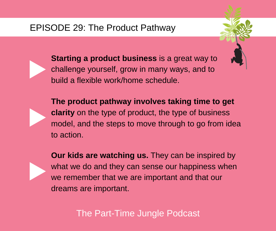 Nicole de Larzac, a product development and marketing coach, talks about the flexibility offered by a product business, the product pathway, and how our kids are watching us, being inspired by us, and can sense our happiness.