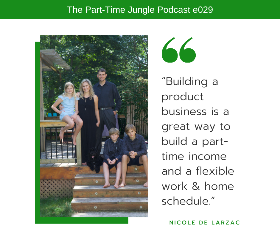 Nicole de Larzac, a product development and marketing consultant, talks about how starting a product business is a great way to challenge yourself, grow in many ways, and to build a flexible work/home schedule