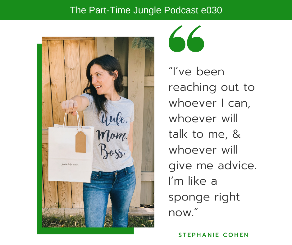 Stephanie Cohen, of Yours Truly Cookies, talks about how she is seeking out mentorship opportunities and how she has been reaching out to anyone and everyone for support and advice.