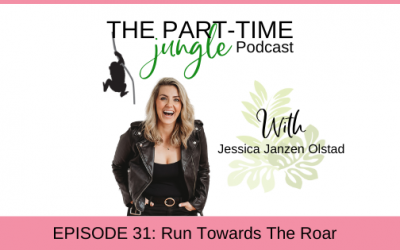 e031 – Run Towards The Roar