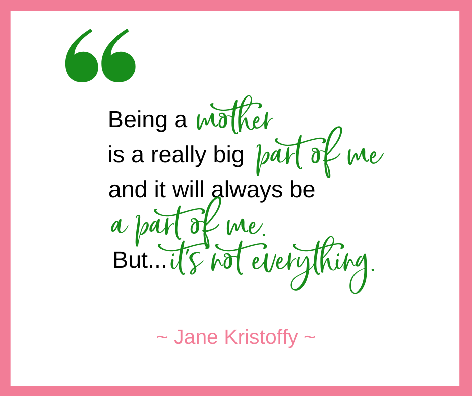 Jane Kristoffy, of Right Track Educational Services, talks about how being a mother is really big part of who she is but that there are many other parts to her as well.