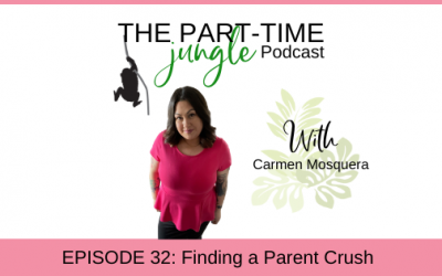 e032 – Finding a Parent Crush