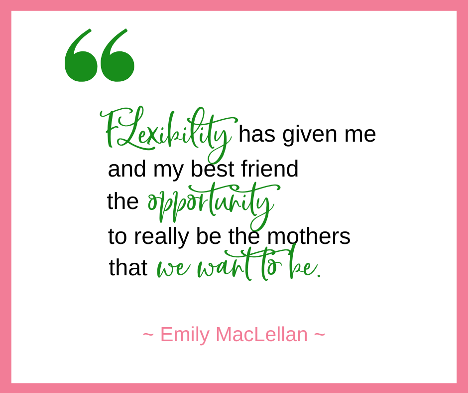 Emily MacLellan, of Evyrose, talks about the importance of flexibility in her motherhood and work juggle.