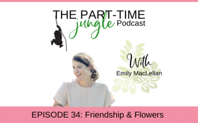 e034 – Flowers & Friendship