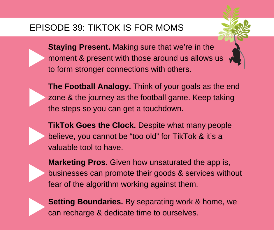 Samantha, Vlasceanu, The TikTok Coach, talks about staying present in the moment, a football analogy approach to thinking about our goals, how you are not too old for TikTok, the marketing opportunities of TikTok, and the importance of setting boundaries with our home and work time.