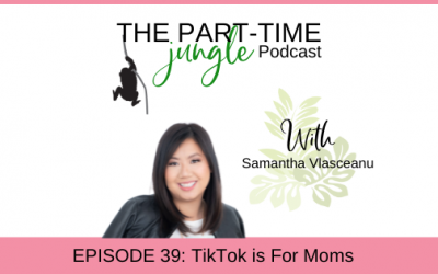 e039 – TikTok Is For Moms