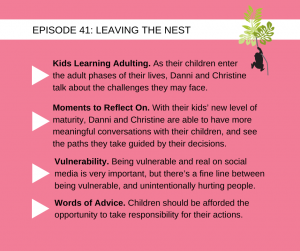 Danni Mcfarland & Christine Klassen of Mojo and Moxie talk about the stage of motherhood where our kids are leaving the nest.